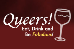 Queers! Eat, Drink and Be Fabulous!